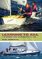 Learning to Sail: A No-Nonsense Guide for Beginners of All Ages