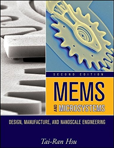 Download Pdf Books Mems And Microsystems Design Manufacture And Nanoscale Engineering By Tai Ran Hsu Full Books Dahjadibooks28