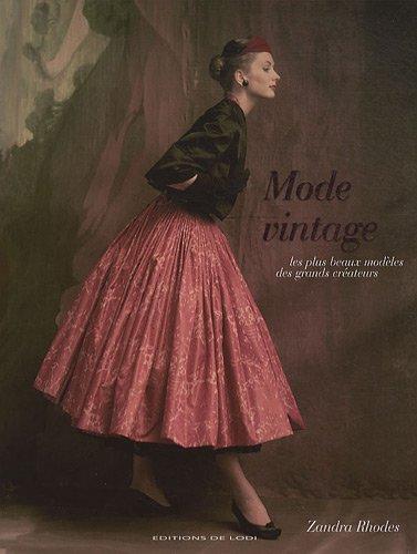 Mode vintage : Les plus beaux modèles des grands créateurs par Zandra Rhodes