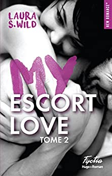 My escort love - tome 2 par [Wild, Laura s]