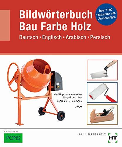 Bildwörterbuch Bau Farbe Holz: Deutsch Englisch Arabisch Persisch