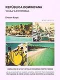 REPÚBLICA DOMINICANA  'CHULA' & PINTORESCA