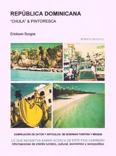 """REPÚBLICA DOMINICANA  """"CHULA"""" & PINTORESCA por Erickson Burgos"""