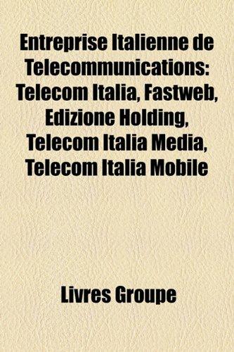 entreprise-italienne-de-tlcommunications-telecom-italia-fastweb-edizione-holding-telecom-italia-medi