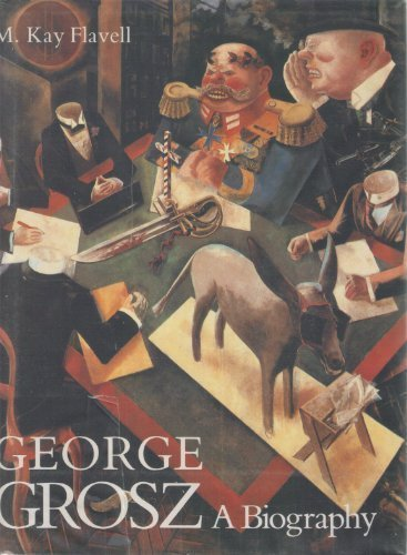 George Grosz: A Biography por M.Kay Flavell