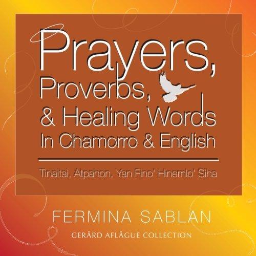 Prayers, Proverbs, and Healing Words in Chamorro and English: Tinaitai, Atpahon, Yan Fino Hinemio Siha thumbnail