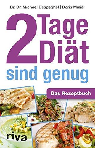 2 Tage Diät sind genug: Das Rezeptbuch (2-tages-diät)