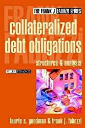 Collateralized Debt Obligations: Structures and Analysis by Laurie S. Goodman (2002-09-13)