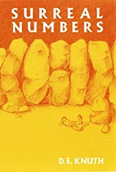 Surreal Numbers: How Two Ex-Students Turned on to Pure Mathematics and Found Total Happiness : A Mathematical Novelette by Donald E. Knuth (1-Jan-1974) Paperback