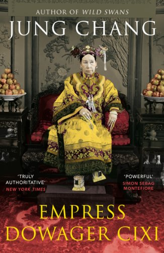 Empress Dowager Cixi: The Concubine Who Launched Modern China por Jung Chang