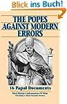 The Popes Against Modern Errors: 16 P...