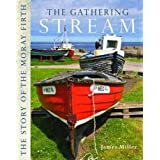 The Gathering Stream: The Story of Moray Firth