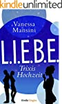 L.I.E.B.E. - Trixis Hochzeit (Kindle...