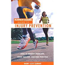 Runner's World Guide to Injury Prevention: How to Identify Problems, Speed Healing, and Run Pain-Free (Runner's World Guides) by Dagny Scott Barrios (2004-12-01)