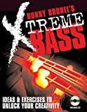 Bunny brunel' S Xtreme. Bass – Ideas and Exercises to unlock Your Creativity. Partitionen, CD für Bassgitarre, Gitarre