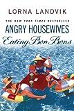 Image de Angry Housewives Eating Bon Bons