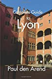 Complete Guide of Lyon