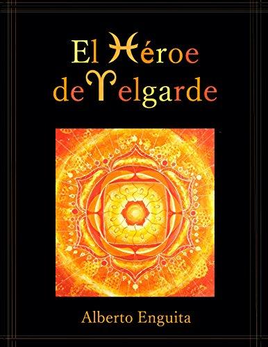 El Héroe de Velgarde: El Salto (El Héroe de Velgarde El Salto nº 1) por Alberto Enguita