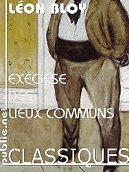 Exégèse des lieux communs: et retourner la langue sur le Bourgeois qui l'emploie