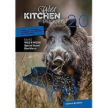 Wild Kitchen Project: Band 2: Wild & Weide (Eckhaus Genuss)