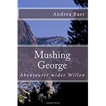 Mushing George: Volume 1