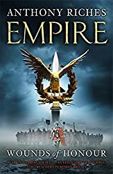 Wounds of Honour: Empire I (Empire series) by Anthony Riches (2009-08-20)