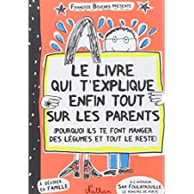 Le livre qui t'explique enfin tout sur les parents