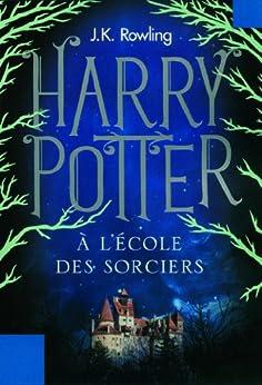 Harry Potter à l'École des Sorciers (Tome 1) (French Edition) by [Rowling, J.K.]