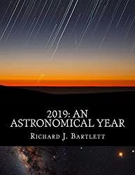2019: An Astronomical Year: A Reference Guide to 365 Nights of Astronomy