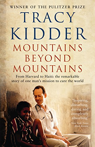 Mountains Beyond Mountains: One doctor's quest to heal the world por Tracy Kidder
