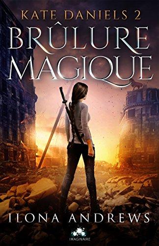 Brûlure magique: Kate Daniels, T2 par [Andrews, Ilona]