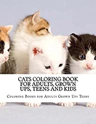 Cats Coloring Book For Adults, Grown Ups, Teens and Kids: Stress Relieving Coloring Pages