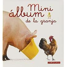 Mini álbum Larousse de la granja (Larousse - Infantil / Juvenil - Castellano - A Partir De 3 Años)