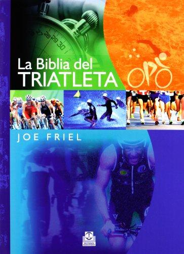 La Biblia Del Triatleta (Deportes) por Joe Friel