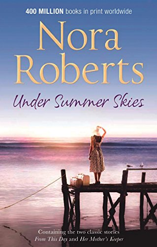 Under Summer Skies: From This Day / Her Mother's Keeper