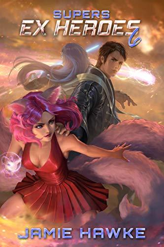 Supers - Ex Heroes 6: A Gamelit Superhero Adventure (English Edition)