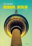Demain Berlin - Format Kindle - 9782363390424 - 9,99 €