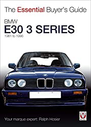 BMW E30 3 Series 1981 to 1994 - The Essential Buyer's Guide (Essential Buyer's Guide Series)
