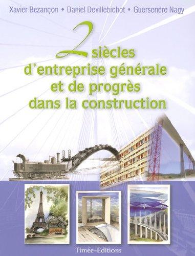 Deux siècles d'entreprise générale et de progrès dans la construction
