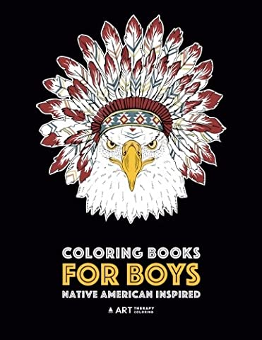 Coloring Books For Boys: Native American Inspired: Detailed Coloring Pages For Older Boys & Teens; Lions, Tigers, Wolves, Leopards, Eagles, Owls, Snakes, Other Animals & Skulls; Relaxing Designs