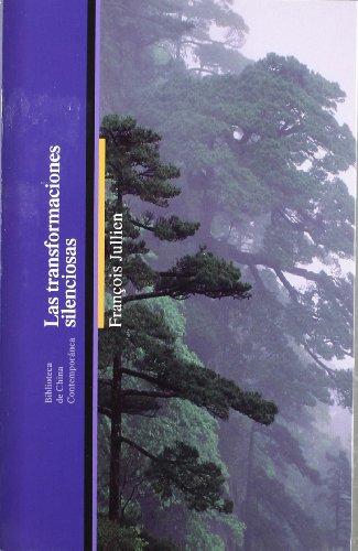 Las transformaciones silenciosas (Biblioteca China Contempor) por Jullien Francoi