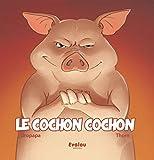 """Afficher """"Le cochon cochon"""""""