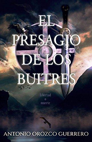 El presagio de los buitres por Antonio Orozco Guerrero