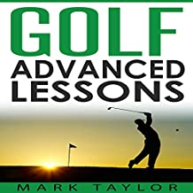 Golf: Advanced Lessons: Golf Lessons, Book 3