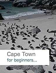 Cape Town: for beginners (English Edition)