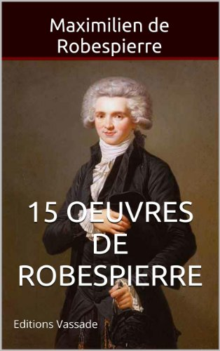 15 Oeuvres de Robespierre (French Edition)