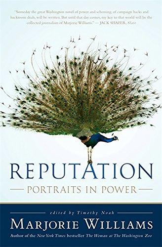 Reputation: Portraits in Power por Timothy Noah