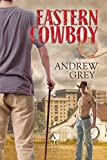 Front cover for the book Eastern Cowboy by Andrew Grey
