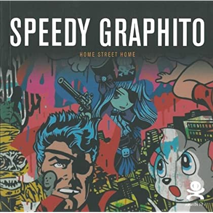 Speedy Graphito - Home Street Home: Opus Delits 14