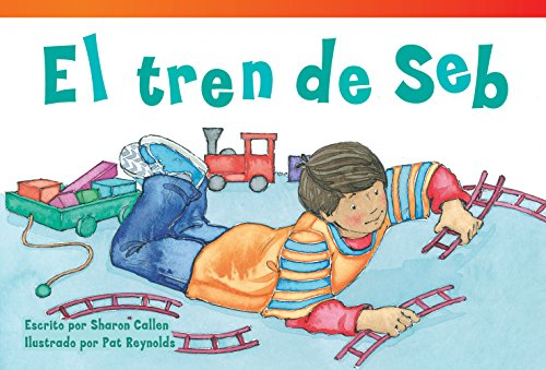 El tren de Seb (Seb's Train) (Fiction Readers) por Teacher Created Materials